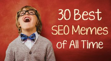 30 Hilarious Memes About SEO That Every Digital Marketer Can Appreciate