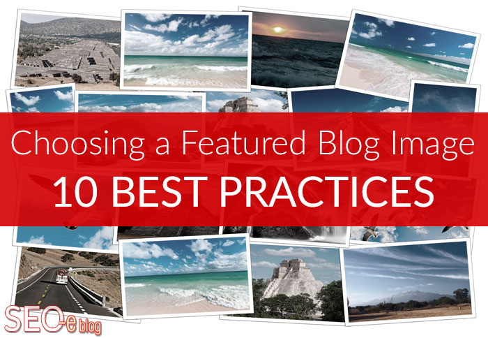 guide to choosing the best featured blog post image