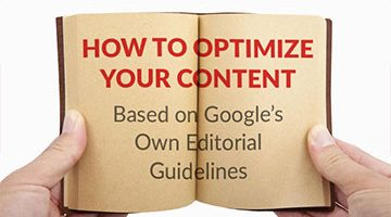 How to Optimize Your Content Based on Google's Own Editorial Guidelines