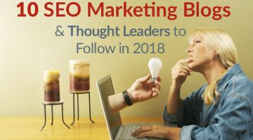 10 Must-Read Search Engine Marketing Blogs & SEO Thought Leaders in 2018