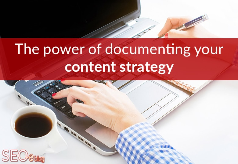 Why Your Content Strategy Should Be Documented & How To Do It